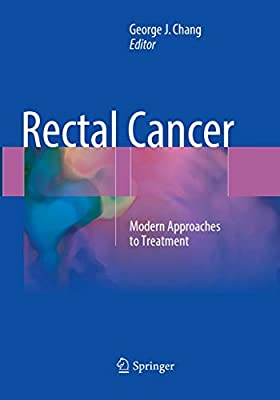 Rectal Cancer Modern Approaches To Treatment Chang George J Amazon Sg Books