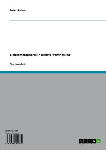 Liebesmetaphorik in Kleists Penthesilea (German Edition)
