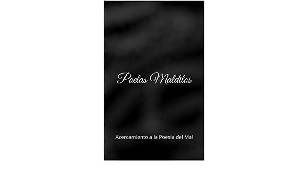Poetas Malditos: Acercamiento a la Poesía del Mal eBook: Eduardo Barillas Caridad, Edgar Poe, Charles Baudelaire, Isidore Ducasse, Paul Verlaine, ...
