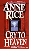 Cry to Heaven, Anne Rice, 0523420633