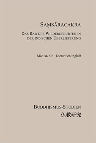 Samsaracakra: Das Rad der Wiedergeburten in der indischen Überlieferung