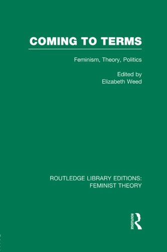 Coming to Terms (RLE Feminist Theory): Feminism, Theory, Politics