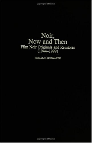 Noir, Now and Then: Film Noir Originals and Remakes (1944-1999) (Literature in Context) Pdf