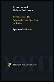 Book Psychoses of the Schizophrenic Spectrum in Twins: A Discussion On The Nature - Nurture Debate In The Etiology Of ??ndogenous??Psychoses by Ernst Franzek (2013-10-04)