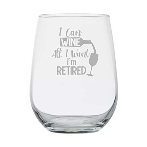 Funny Retirement Gifts - I Can Wine All I Want Im Retired - 15 oz Stemless Wine Glass - Funny Gift - Birthday Party Present - Farewell Goodbye
