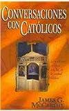 Conversaciones con Católicos, James McCarthy, 0825414628