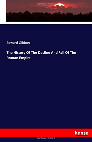 Download The History Of The Decline And Fall Of The Roman Empire PDF