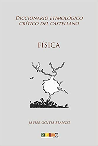 Física: Diccionario etimológico crítico del Castellano ...