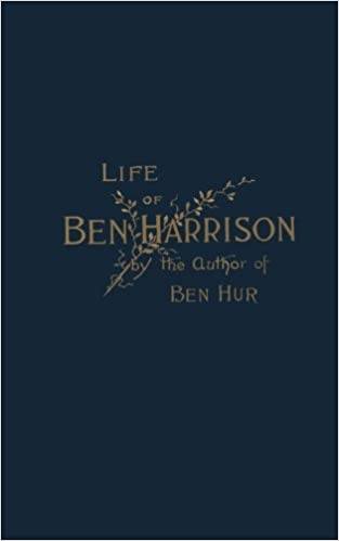 Life Of Ben Harrison Lew Wallace 9780986377464 Amazon Books