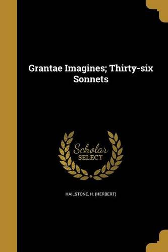 Grantae Imagines; Thirty-Six Sonnets PDF