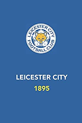 LEICESTER CITY 1895: Notebook/Journal/Diary for LEICESTER CITY FC Fans 6x9 Inches 120 Lined Pages A5