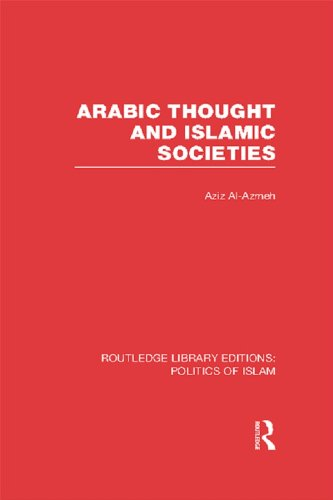 Download Arabic Thought and Islamic Societies (RLE Politics of Islam) (Routledge Library Editions: Politics of Islam) Pdf