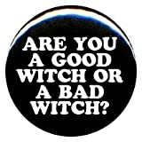"1"" Wizard of Oz ""Good Witch or a Bad Witch?"" Button/Pin"