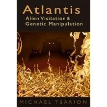 ATLANTIS:  Alien Visitation and Genetic Manipulation