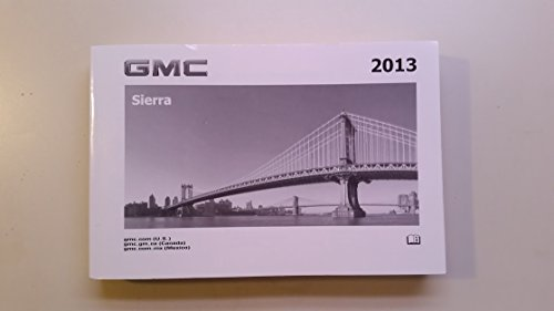 Gmc Sierra Owners Manual - 2013 GMC Sierra Owners Manual