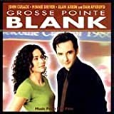 Grosse Pointe Blank: Music From The Film by Various Artists (1997) - Soundtrack by Various Artists Soundtrack edition (1997) Audio CD