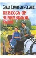 Read Online Rebecca of Sunnybrook Farm (Great Illustrated Classics) ebook