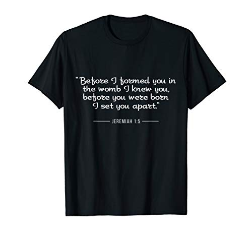 Jeremiah 1:5 Bible Verse Quote T Shirt Pro Life (Pro Vers)