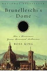 Brunelleschi's Dome: How a Renaissance Genius Reinvented Architecture Paperback