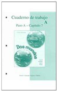 Cuaderno de trabajo, Paso A - Capitulo 7 (Workbook/Lab Manual Part A to accompany Dos mundos) (Spanish and English Edition)