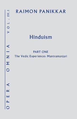 Hinduism: The Vedic Experience. Mantramanjari (Opera Omnia)