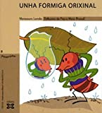 img - for Unha Formiga Orixinal / an Original Ant (Infantil E Xuvenil) (Galician Edition) book / textbook / text book