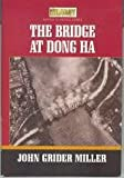 The Bridge at Dong Ha, John G. Miller, 1568654065