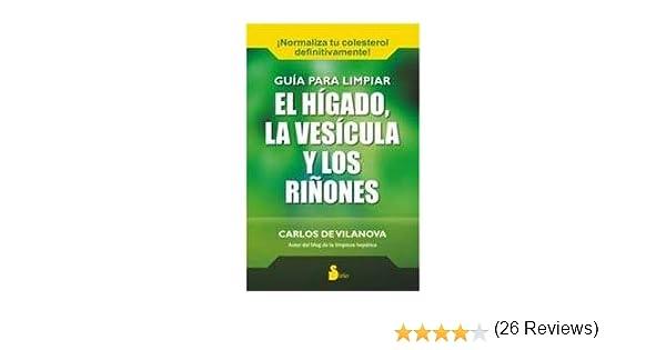 Gu?a Para Limpiar El H?gado La Ves?cula Y Los Ri?ones: Amazon.es: Libros