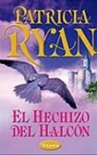 El Hechizo del Halcon (Fairfax Family, #1; Lords of Conquest, #5)