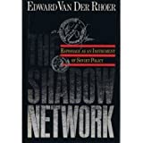 The Shadow Network, Edward Van Der Rhoer, 0684179601