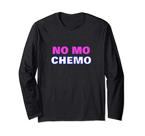 No More Chemo Funny Cancer Final Chemotherapy Treatment Long Sleeve T-Shirt