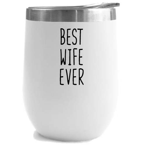 Best Wife Ever - Birthday Gifts for Women or Men - Stainless Steel Tumbler - 12 oz White Tumblers with Lid - Funny Anniversary Gift Ideas for Him, Her, Husband or Wife. Insulated Cups