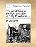 The Good Thing, P. Williams, 1171386834