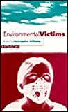 Environmental Victims : New Risks, New Injustice, , 185383534X