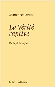 La Vérité captive - De la philosophie