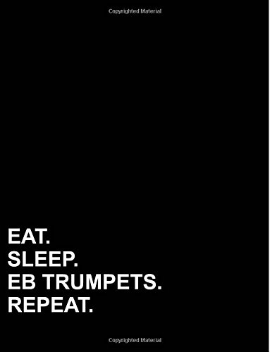 """Read Online Eat Sleep Eb Trumpets Repeat: Composition Notebook: College Ruled Diary Books For Teenagers, Journal With Lined Paper, Writing Journal Paper, 8.5"""" x 11"""", 200 pages (Volume 16) ebook"""