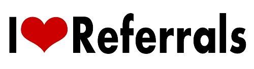 I Love Referrals Stickers (i Love Referrals STICKER DECAL VINYL BUMPER Cool Gift DÉCOR CAR TRUCK LOCKER WINDOW WALL NOTEBOOK)