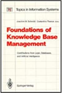 Book Foundations of Knowledge Base Management: Contributions from Logic, Databases, and Artificial Intelligence Applications (Topics in Information Systems)