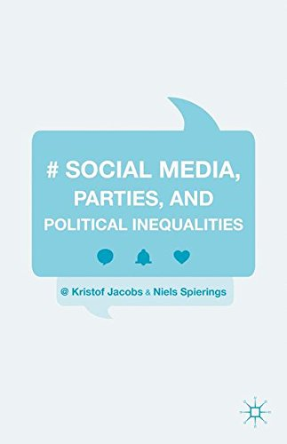 Social Media, Parties, and Political Inequalities by Kristof Jacobs Niels Spierings