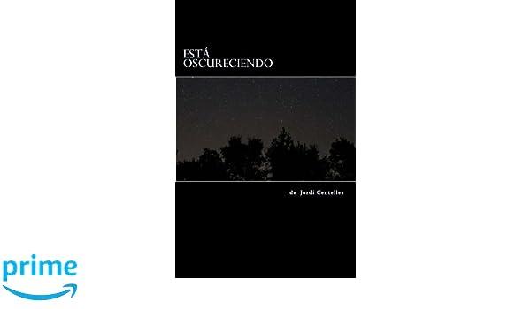 Amazon.com: Está oscureciendo: Una obra de teatro de terror y humor inspirada en las películas de serie B. (Spanish Edition) (9781539976738): Jordi ...