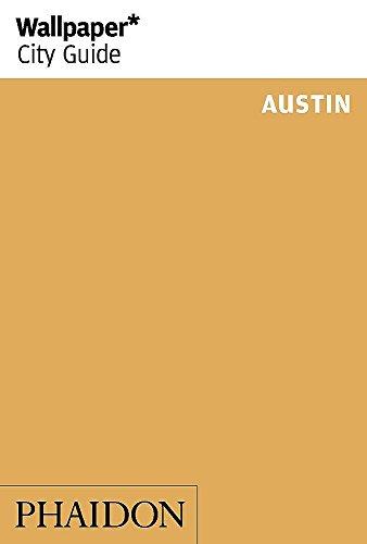 Wallpaper* City Guide Austin (Wallpaper City Guides)