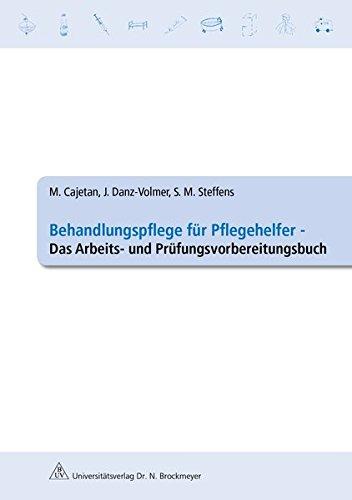 behandlungspflege-fr-pflegehelfer-das-arbeits-und-prfungsvorbereitungsbuch