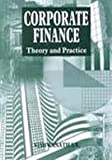 Corporate Finance : Theory and Practice, Vishwanath, S. R., 0761992537