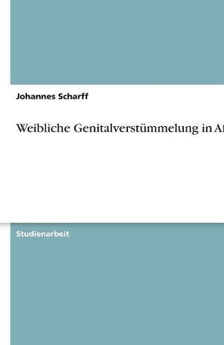 Weibliche Genitalverstümmelung in Afrika (German Edition) pdf epub