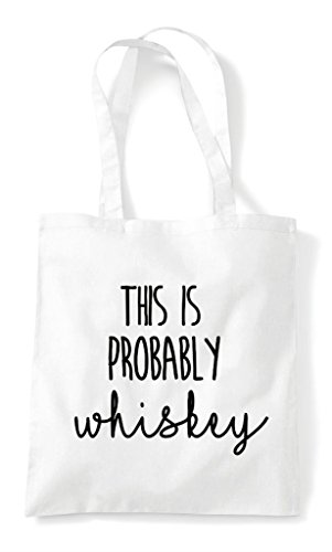 Probably Statement Tote Bag Shopper Whiskey This White Is 5ABqqZ