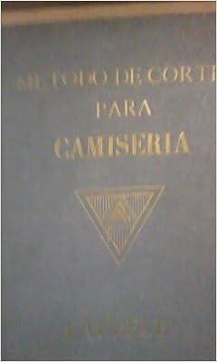 MÉTODO DE CORTE Y CONFECCIÓN PARA CAMISERÍA A. AUBELE Barcelona, hacia 1950: Amazon.es: A. Aubele: Libros