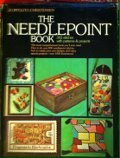 img - for By Jo Ippolito Christensen The Needlepoint Book (The Creative Handcrafts Series) (First Edition, 6th Printing) [Hardcover] book / textbook / text book