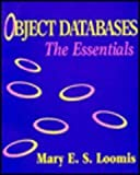 Object Databases : The Essentials, Loomis, Mary, 020156341X