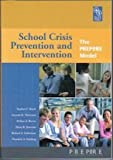 School Crisis Prevention and Intervention (The Prepare Model), Stephen E. Brock, Amanda B. Nickerson, Melissa A. Reeves, Shane R. Jimerson, Richard A. Lieberman, Theodore A. Feinberg, 0932955673