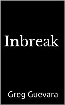 Inbreak by [Guevara, Greg]